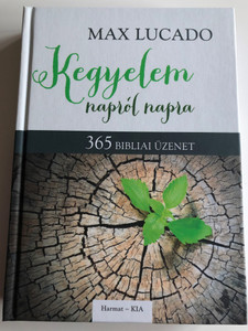 Kegyelem napról napra BY MAX LUCADO - HUNGARIAN TRANSLATION OF Grace for the Moment: Inspirational Thoughts for Each Day of the Year /Each daily reading features devotional writings from Max Lucado (9789632883519)