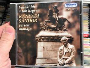 Valaki jár a fák hegyén / Kányádi Sándor verseit mondja / Hungarian CD 1999 / Somebody on the mount of trees / Poet Sándor Kányádi recites his poems / Hungaroton HCD 14274 (5991811427429)