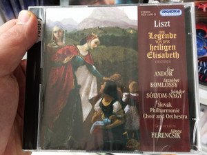 Die Legende von der heiligen Elisabeth - Liszt Ferenc / Audio CD 2007 / The Legend of Saint Elizabeth / Oratorium / Hungaroton HCD 11650-51 (5991811165024)