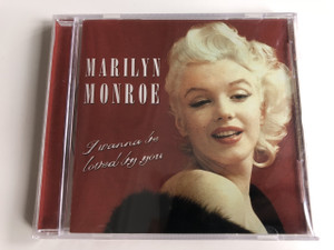 Marilyn Monroe ‎– I Wanna Be Loved By You / Audio CD 2000 / American actress, model, and singer (5016073738226)