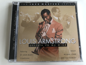 Luis Armstrong - Georgia on my mind / The Great Satchmo / The Jazz master series / AUDIO CD 2002 / Featuring: ST. Louis blues, Confessin', Dinah, Rockin' Chair, I Aint got nobody (5014293675024)
