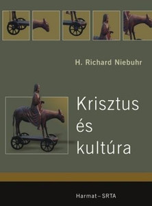 Krisztus és kultúra by RICHARD NIEBUHR - HUNGARIAN TRANSLATION OF Christ and Culture (Torchbooks) / The book answering that question: How Christ's followers understand their own place in the world? (9639564656)