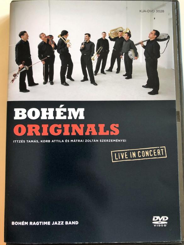 Bohém Originals DVD 2013 Live in Concert / Ittzés Tamás, Korb Attila, Mátrai Zoltán / Bohém Ragtime Jazz Band