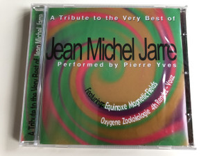 A TRIBUTE TO THE VERY BEST OF JEAN MICHEL JARRE - PERFORMED BY PIERRE YVES / Featuring: Equinoxe Magnetic Fields, Oxygene Zoolokolie 4th Rendez - Vouz / AUDIO CD 2001 (5703976137583)
