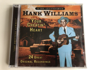 Hank Williams - Your Cheatin' Heart / The Legendary / The Drifting Cowboy / 24 Great Original Recordings / AUDIO CD 2004 / American singer-songwriter and musician (5014293121125)