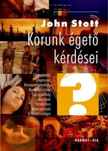 Korunk égető kérdései by JOHN STOTT - HUNGARIAN TRANSLATION OF Issues Facing Christians Today / As the culture wars continue, this book will remain a critical contribution, helping to define Christian social and ethical thinking in the years ahead. (9789632880341)