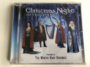 Christmas Night - Songs to Warm a Christmas Night / Performed by The Winter Harp Ensemble / AUDIO CD 2005 (5050824136022)