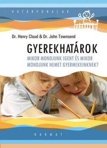 Gyerekhatárok by HENRY CLOUD, JOHN TOWNSEND - HUNGARIAN TRANSLATION OF Boundaries with Kids: How Healthy Choices Grow Healthy Children / How to give our kids the skills they need to live realistic and full lives in meaningful relationships (9879632880396)