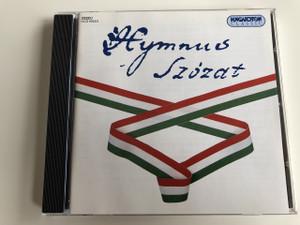 Hymnus - Szózat / A Hymnus és a Szózat zenéje / Hungaroton Classic HCD19133 / AUDIO CD 1994 / Illyés Gyula, Kölcsey Ferenc, Jókai Mór, Arany János, Juhász Ferenc (5991811913328)