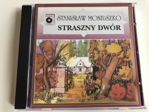 Stanisław Moniuszko - Straszny Dwór - The Haunted Manor - A kísértetkastély / AUDIO CD 1992 / Producer: Janusz Urbanski / Choir and Orchestra of the Warsaw State Opera House / Conductor: Witold Rowicki (StrasznyDwór )