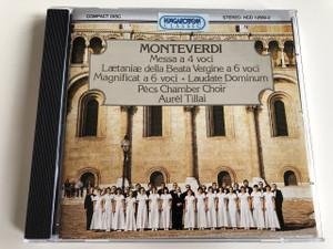 Monteverdi - Messa A 4 Voci. Laetaniae della Beata Vergine a 6 voci / Magnificat A 6 Voci / Laudate Dominum / AUDIO CD 1980 / Hungaroton Classic HCD 1258-2 / Pécs Chamber Choir - Aurél Tillai / Claudio Monteverdi