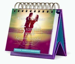 "Az 5 szeretetnyelv – az év minden napjára by GARY CHAPMAN - HUNGARIAN TRANSLATION OF Flip Calendar - 5 Love Languages / Inspirational Quotes - based on the book of Gary Chapman: ""The 5 Love languages: The secret to love that lasts"" (9789632883564)"