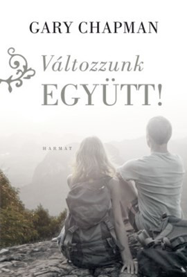 Változzunk együtt! by GARY CHAPMAN - HUNGARIAN TRANSLATION OF Home Improvements: The Chapman Guide to Negotiating Change with Your Spouse (Chapman Guides) / Dr. Chapman helps couples to learn how to overcome bad habits. (9789632883588)