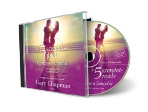 Az 5 szeretetnyelv – Egymásra hangolva hangoskönyv by GARY CHAPMAN - HUNGARIAN TRANSLATION OF The Five Love Languages: The Secret to Love That Lasts / Audiobook / Learn to speak and understand your mate's love language (9789632882734)