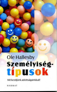Személyiségtípusok - MIT KEZDJÜNK ADOTTSÁGAINKKAL? by OLE HALLESBY - HUNGARIAN TRANSLATION OF Temperament and the Christian faith / This book help to see, in the light of God's Word, the special possibilities and dangers in our own personality (9789639564688)