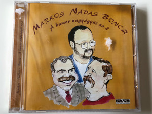 Markos - Nádas - Boncz - A Humor nagyágyúi no. 2 CD 2005 The Hotshots of Humor no.2 / Hungarian Comedy Parody (4011222233684)