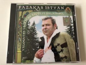 Fazakas István - Válogatás Legszebb Erdélyi Dalaimból CD 2005 / Traditional Hungarian Songs of Transylvania / DMR 089