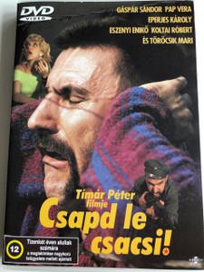 Csapd le Csacsi! DVD 1992 / Directed by Tímár Péter / Starring: Pap Vera, Gáspár Sándor, Eperjes Károly, Eszenyi Enikő, Koltai Róbert, Törőcsik Mari / Hungarian satire film (5996051630257)