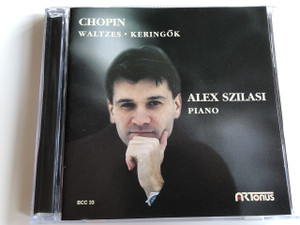 Chopin Waltzes - Keringők / Alex Szilasi - Piano / AUDIO CD 2000 / FRYDERYK CHOPIN / A Hungarian-Italian and a Polish Pianist (AlexSzilasi)