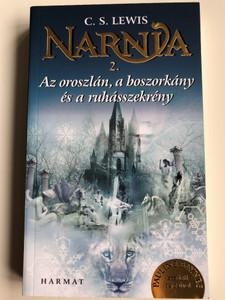Az oroszlán, a boszorkány és a ruhásszekrény (Narnia 2. kötet) by C. S. LEWIS - HUNGARIAN TRANSLATION OF THE CHRONICLES OF NARNIA: The Lion, the Witch and the Wardrobe / A HIGH FANTASY NOVEL FOR CHILDREN (9789632884349)