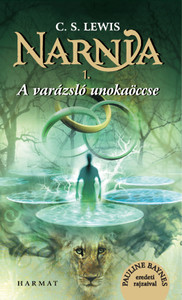 A varázsló unokaöccse (Narnia 1. kötet) by C. S. LEWIS - HUNGARIAN TRANSLATION OF tHE CHRONICLES OF NARNIA: The Magician's Nephew / C. S. Lewis's classic fantasy series, which has captivated readers of all ages (9789632884332)