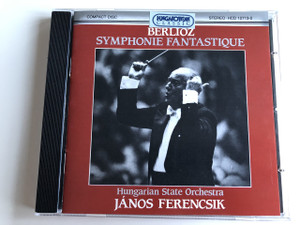 Hector Berlioz, Symphonie Fantastique, Hungarian State Orchestra Conducted by János Ferencsik / Hungaroton Classic HCD12713-2 / AUDIO CD 1984 (BerliozJánosFerencsik)
