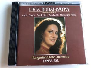 Lívia Budai-Batky - mezzo-soprano, Verdi, Gluck, Donizetti, Ponchielli, Mascagni, Cilea, Hungarian State Orchestra - Tamás Pál - Operatic Recital / Hungaroton Classic HCD12941 DIGITAL STEREO (5991811294120)