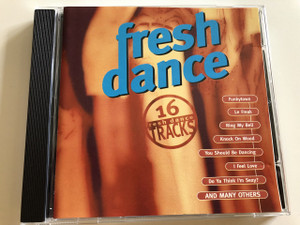 Fresh Dance 16 Fresh Dance Tracks - Funky Town, Le Freak, Ring My Bell, Knock on Wood, You Should Be Dancing, I Feel Love, Do Ya Think I'm Sexy? any many others / AUDIO CD 1996 (8711638856922)