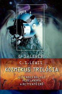 Kozmikus trilógia by C. S. LEWIS - HUNGARIAN TRANSLATION OF Out of the Silent Planet (Space Trilogy) / The first book in C. S. Lewis's acclaimed Space Trilogy, begins the adventures of the remarkable Dr. Ransom (9789639564567)