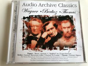 "Audio Archive Classics: Wagner, Berlioz, Thomas / Audio CD 2005 / Wagner - ""Rienzi"" - Overture, Siegfried"" Act 2 Forest Murmurs, Berlioz - Overture: Benvenuto Cellini, Overture: Le Corsaire, Thomas - Overture: Mignon (5033107802623)"