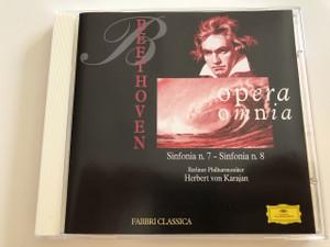 Beethoven Opera Omnia / Sinfonia n. 7 - Sinfonia n. 8 / Berliner Philharmoniker / Herbert von Karajan / Fabri Classica / AUDIO CD 1996 (BeethovenOperaOmnia)