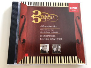Brahms: Cello Sonatas Nos. 1 & 2; Variations and Fugue / Lynn Harrell / Stephen Kovacevich / AUDIO CD 1997 / EMI Classics / Variations on a theme of Handel (724357438926)