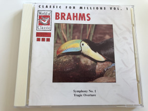 Classic for millions vol. 1 Brahms - symphony no. 1 Tragic Overture / AUDIO CD 1990 / World of Classic (4002587010010)