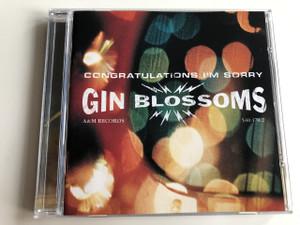 Congratulations I'm Sorry - Gin Blossoms / AUDIO CD 1996 / A&M Records / Produced by John Hampton and Gin Blossoms /  American pop rock band:  Bill Leen, Jesse Valenzuela, Robin Wilson, Scott Hessel, Scott Johnson
