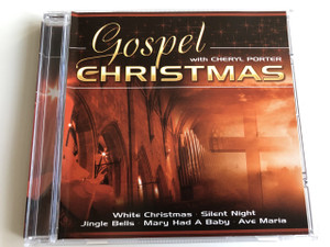 Gospel Christmas with Cheryl Porter / White Christmas, Silent Night, Jingle Bells, Mary Had a Baby, Ave Maria / AUDIO CD 2009 / American singer (9002986426660)