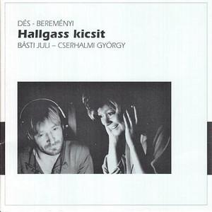 Bereményi Géza, Dés László: Hallgass kicsit Audio CD 1987 Básti Juli, Cserhalmi György