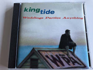 Kingtide - Weddings Parties Anything / AUDIO CD 1993 / Mick Thomas, Mark Wallace, Paul Thomas, Michael Barclay, Stephen O'Prey, Jen Anderson (745099377328)
