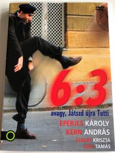 6:3 Avagy, Játszd újra Tutti DVD 1999 6:3 Play It Again Tutti / Directed by Péter Tímár / Starring: Eperjes Károly, Szalay Kriszta / Hungarian comedy film (5999860186045)