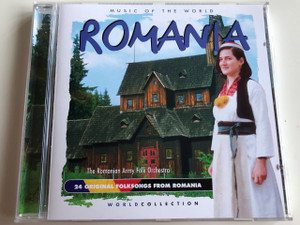 Music of the World - Romania / AUDIO CD 1998 / The Romanian Army Folk Orchestra / 24 Original Folksongs From Romania / World Collection (5029365042826)