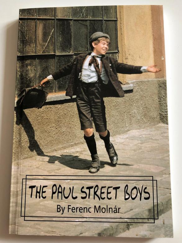 The Paul Street Boys / Ferenc Molnár / Pál utcai fiúk in English language / Paperback / Corvina 2015 / Hungarian Literary Classic (9789631359527)