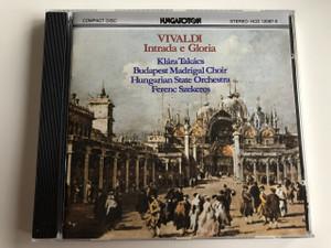 Vivaldi - Intrada e Gloria / Klára Takács, Budapest Madrigal Choir, Hungarian State Orchestra, Ferenc Szekeres / Hungaroton / HCD 12087-2 (HCD12087-2)