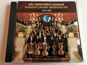 Budapest Concert Orchestra MÁV / Máv Szimfonikus Zenekar / 50 year anniversary (1945-1995) / Compilation of Great Classics / BRCD 0039 (BRCD 0039)