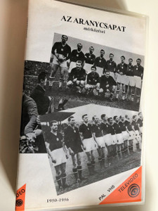 Az Aranycsapat mérkőzései 1950-1956 VHS 1990 The Hungarian Golden Soccer Team matches 1950-1956 / MTV - Televideo