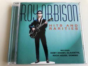 Roy Orbison - Hits and Rarities / AUDIO CD 2005 / Includes: Ooby Dooby, Claudette, Rock House, Domino / Roy Kelton Orbison: Singer-songwriter (5706238326459)