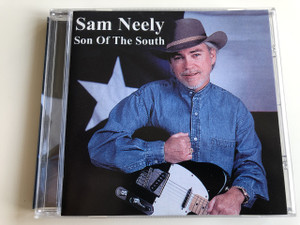 Sam Nelly - Son Of The South / AUDIO CD 2004 / Producers: Sam Neely and Mike Gregory / Country Roads (090204900701)