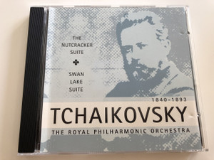 THE TCHAIKOVSKY NUTCRACKER / SWAN LAKE SUITE / Tchaikovsky - The Royal Philharmonic Orchestra / AUDIO CD (4250226010604)