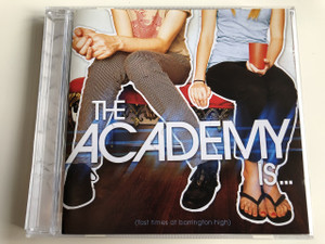 The Academy Is... ( Fast Times at barrington high ) AUDIO CD 2008 / Producer – S*A*M, Sluggo / Vocals: William Beckett, Mike Carden, Adam T. Siska, The Butcher, Michael Guy Chislett (075678989803)