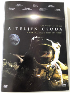 The Wonder of it All DVD 2007 A Teljes Csoda / Directed by Jeffrey Roth / Documentary / Interviews with 7 of the 12 Apollo astronauts who walked on the Moon (5999544276246 )