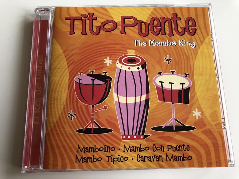 Tito Puente - The Mambo King / AUDIO CD 2006 / Mambolino, Mambo Con Puente, Mambo Tipico, Caravan Mambo / El Rey Del Timbar (5050824142726)