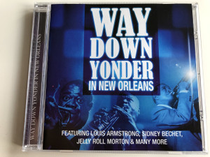 Way Down Yonder in New Orleans / AUDIO CD / Featuring: Louis Armstrong, Sidney Bechet, Jelly Roll Morton & many more (5033107153923)